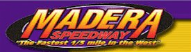 The Fastest 1/3 Mile in the West-Madera Speedway-Madera, CA